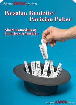 Russian Roulette/Parisian Poker: Short Comedies of Chekhov and Moliere